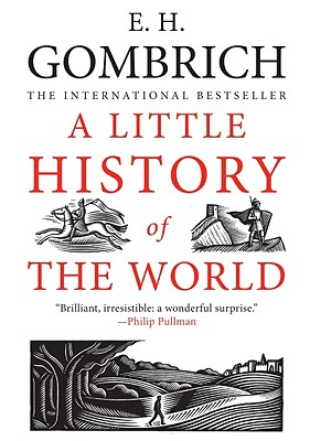 A Little History of the World By Gombrich, E. H./ Mustill, Caroline (TRN)