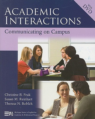 Academic Interactions By Feak, Christine B./ Reinhart, Susan M./ Rohlck, Theresa N.