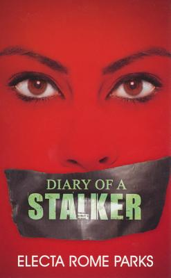 Diary of a Stalker By Parks, Electa Rome